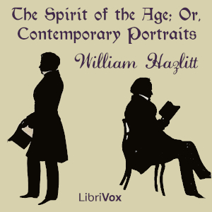 Spirit of the Age; Or, Contemporary Portraits