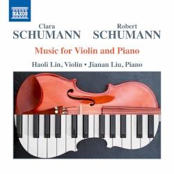 Music for Violin and Piano by Clara Schumann ,   Robert Schumann ;   Haoli Lin ,   Jianan Liu