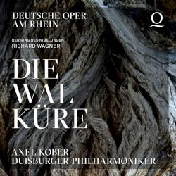 Die Walküre by Richard Wagner ;   Axel Kober ,   Duisburger Philharmoniker