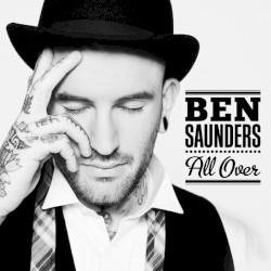 Ben Saunders - All Over