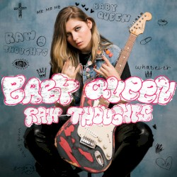 Baby Queen - Raw Thoughts